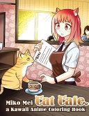 Cat Café - a Kawaii Anime Coloring Book