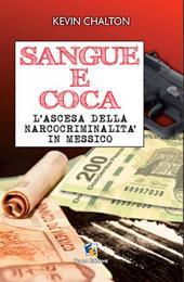 Sangue e coca: L'ascesa della narcocriminalità in Messico