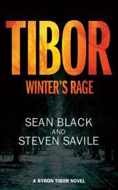 Winter's Rage: A Byron Tibor Novel