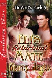 Eli's Reluctant Mate [DeWitt's Pack 5]