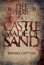 Life Among the Dead 2  A Castle Made of Sand PDF