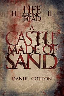 Life Among the Dead 2  A Castle Made of Sand Book