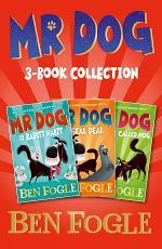 Mr Dog Animal Adventures: Volume 1: Mr Dog and the Rabbit Habit, Mr Dog and the Seal Deal, Mr Dog and a Hedge Called Hog