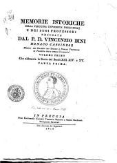 Memorie istoriche della perugina università degli studj e dei suoi professori raccolte dal p. d. Vincenzio Bini monaco cassinese ... Volume primo che abbraccia la Storia dei Secoli 13. 14. e 15. Parte prima