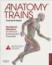 Anatomy Trains: Myofascial Meridians for Manual and Movement Therapists, Edition 3