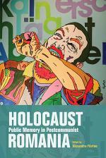 Holocaust Public Memory in Postcommunist Romania