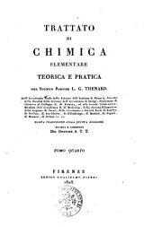 Trattato di chimica elementare teorica e pratica del signor barone L.G. Thenard ... Tomo primo -quinto: Volume 4