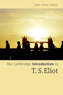 The Cambridge Introduction to T  S  Eliot PDF