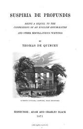 The Works of Thomas De Quincey: Suspira de profundis. General index