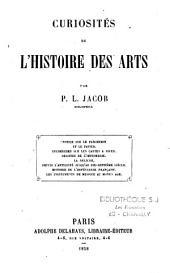 Curiosités de l'histoire des arts