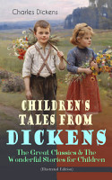 Children s Tales from Dickens     The Great Classics   The Wonderful Stories for Children  Illustrated Edition  PDF