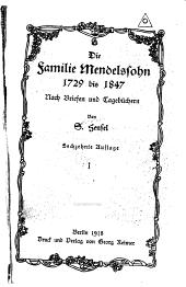 Die Familie Mendelssohn, 1729 bis 1847: nach Briefen und Tagebüchern, Band 1