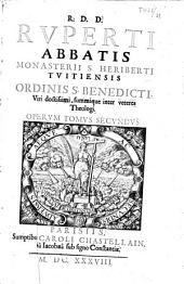 R.D.D. Ruperti abbatis monasterii S. Heriberti Tuitiensis... operum tomus secundus
