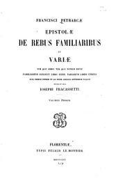 Epistolae de rebus familiaribus et variae, tum quae adhuc tum quae nondum editae: Volume 1