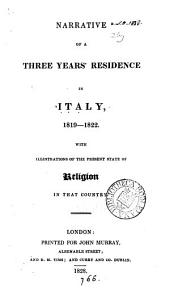Narrative of a Three Years' Residence in Italy, 1819-1822: With Illustrations of the Present State of Religion in that Country
