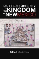 MALDONADO JOURNEY to the KINGDOM of NEW MEXICO PDF