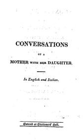 Conversations of a mother with her daughter, and some other persons; or Dialogues