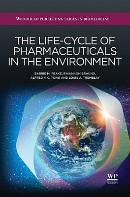 The Life Cycle of Pharmaceuticals in the Environment