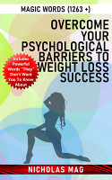 Overcome Your Psychological Barriers to Weight Loss Success  Magic Words  1263    PDF