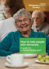How to help people with dementia: A guide for customer-facing staff