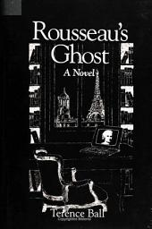 Rousseau's Ghost: A Novel