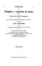 Collecção de tratados e concertos de pazes que o estado da India portugueza fez com os reis e senhores com quem teve relações nas partes da Asia e Africa Oriental desde o principio da conquista até ao fim do seculo XVIII: Volume 3