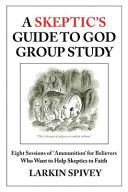 A Skeptic's Guide to God Group Study