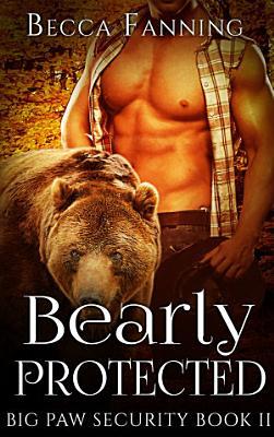 Bearly Protected (BBW Bear Shifter Bodyguard Hero Romance)