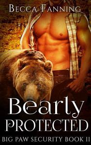 Bearly Protected  BBW Bear Shifter Bodyguard Hero Romance