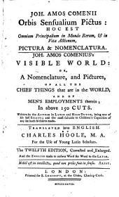 Joh. Amos Comenii Orbis Sensualium Pictus Hoc est Omnium Principalium in Mundo Rerum, [et] in Vita Actionum, Pictura & Nomenclatura