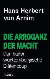 Die Arroganz der Macht: Der baden-württembergische Diätencoup