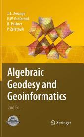 Algebraic Geodesy and Geoinformatics: Edition 2