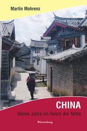 CHINA - Meine Jahre im Reich der Mitte