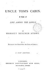 Uncle Tom's cabin. With a preface by the earl of Carlisle