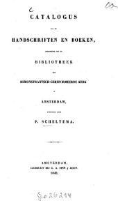 Catalogus van de handschriften en boeken, behoorende tot de Bibliotheek der Remonstrantisch-gereformeerde Kerk te Amsterdam