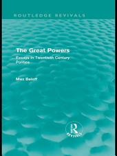 The Great Powers (Routledge Revivals): Essays in Twentieth Century Politics