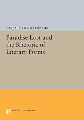 Paradise Lost and the Rhetoric of Literary Forms PDF