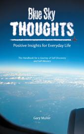 Blue Sky Thoughts: Positive Insights for Everyday Life