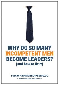 Why Do So Many Incompetent Men Become Leaders  Book