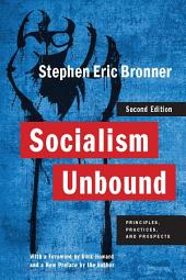 Socialism Unbound: Principles, Practices, and Prospects