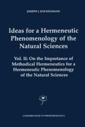 Ideas for a Hermeneutic Phenomenology of the Natural Sciences: Volume II: On the Importance of Methodical Hermeneutics for a Hermeneutic Phenomenology of the Natural Sciences