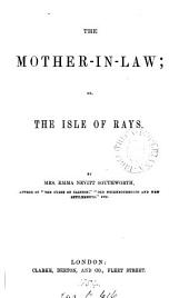 The mother-in-law; or, The Isle of Rays