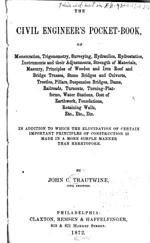 The Civil Engineer s Pocket book  of Mensuration  Trigonometry  Surveying  Hydraulics