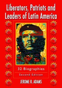 Liberators  Patriots and Leaders of Latin America Book