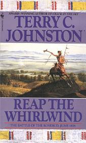 Reap the Whirlwind: The Battle of the Rosebud, June 1876