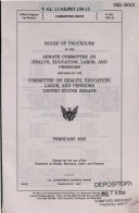 Rules of Procedure of The Senate Committee on Health, Education, Labor, and Pensions... February 2005, 109-1 Committee Print, Senate Print 109-13, *