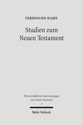 Studien zum Neuen Testament  Bekenntnisbildung und Theologie in urchristlicher Zeit PDF