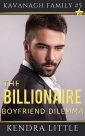 The Billionaire Boyfriend Dilemma: A Kavanagh Family Novel