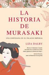 La historia de Murasaki: Una cortesana en el Palacio Imperial