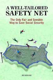 A Well-tailored Safety Net: The Only Fair and Sensible Way to Save Social Security